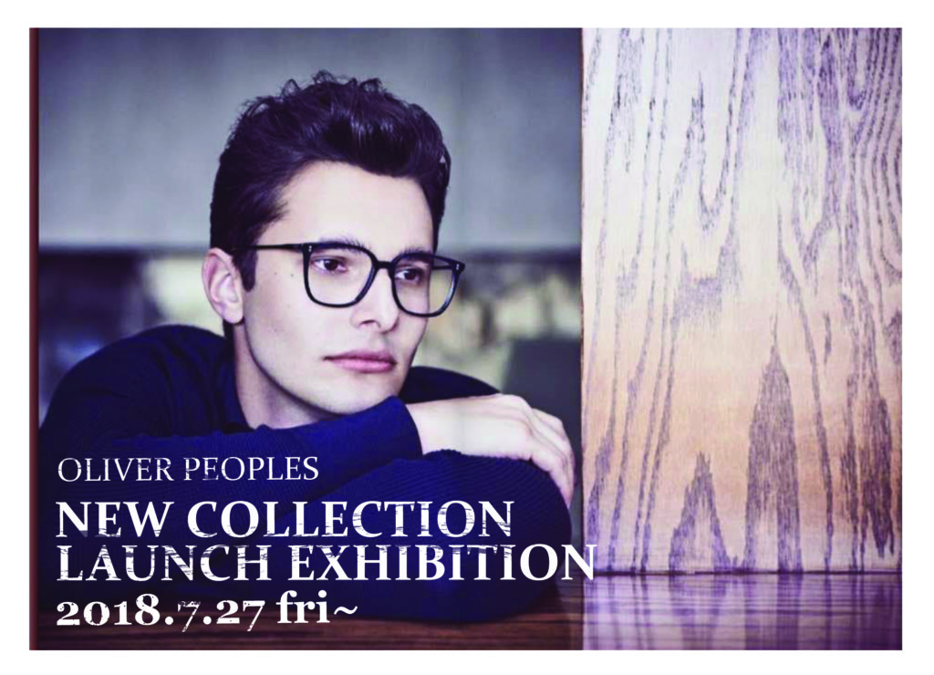 OLIVER PEOPLES オリバーピープルズ RESORT COLLECTION 2018 NEW COLLECTIONS LAUNCH EXHIBITION okayamagankyoten 岡山眼鏡店